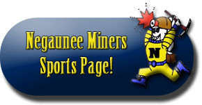 Negaunee Miners High School Sports Page with News, Schedules, Scores and More