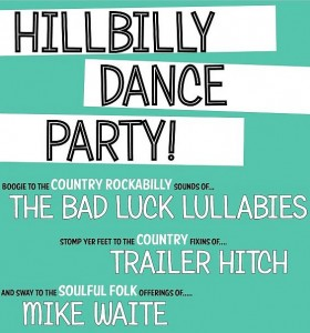 Don't miss the Hillbilly Dance Party y'all!