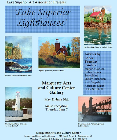 Lake Superior Lighthouses in June at Marquette Arts and Culture Center Gallery on the lower level of the Peter White Library in Marquette, Mich